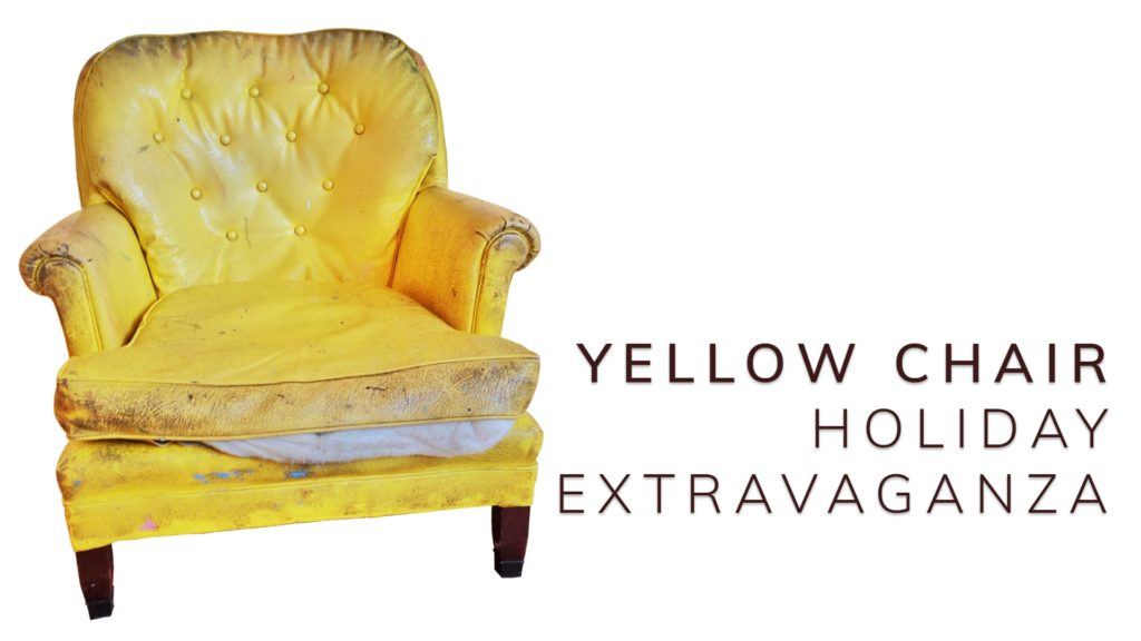 YELLOW CHAIR HOLIDAY EXTRAVAGANZA Art exhibition